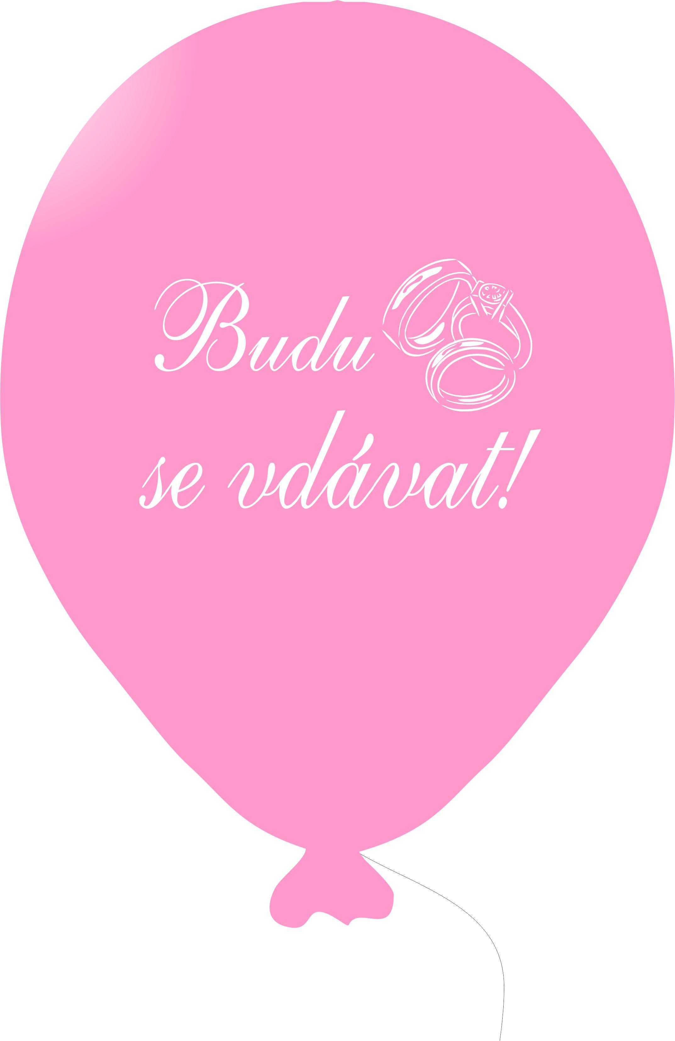 Budu se vdávat balónek růžový